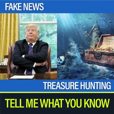 Fake News and Treasure Hunting.jpg